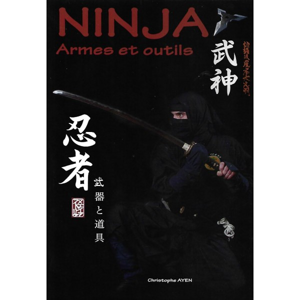 Ninja, Armes et outils - Christophe Ayen (Français & Anglais)