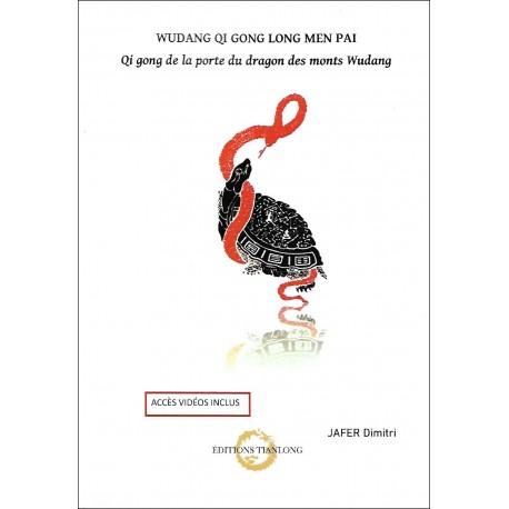 Wudang Qi Gong Long Men Pai - Dimitri Jafer (accés vidéos inclus)
