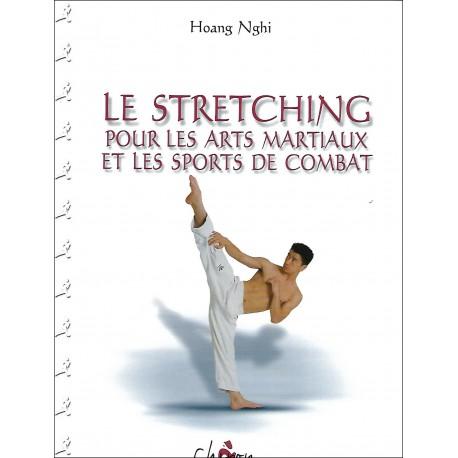 Le Stretching pour les Arts Martiaux et les sports de combat - Hoang Nghi