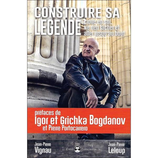 Construire sa légende, croire en soi, ne rien lâcher et aller jusqu'au bout - Jean-Pierre Vignau & Jean-Pierre Leloup