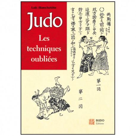Judo, les techniques oubliées - Loïc Blanchetête