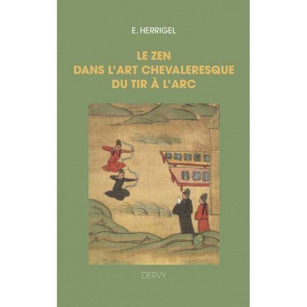 Le Zen dans l'art chevaleresque du tir à l'arc - E. Herrigel
