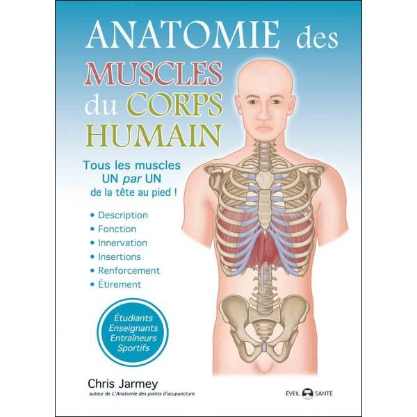 Anatomie des muscles du corps humain - Chris Jarmey