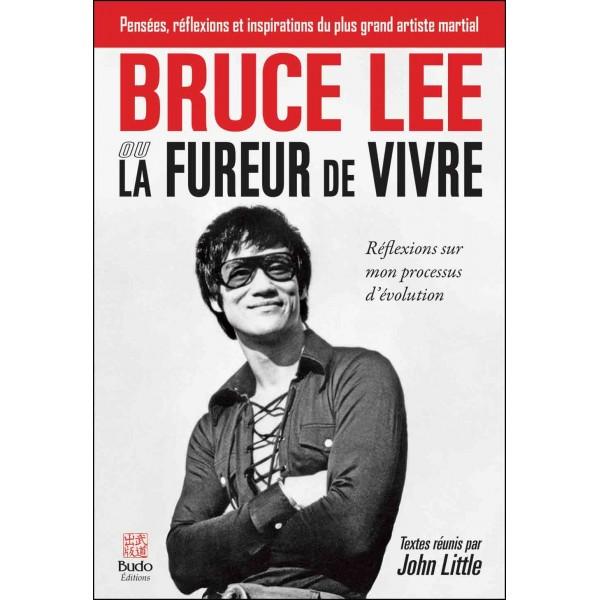 Bruce Lee ou la fureur de vivre, Réflexions sur mon processus d'évolution - Bruce Lee & textes réunis par John Little