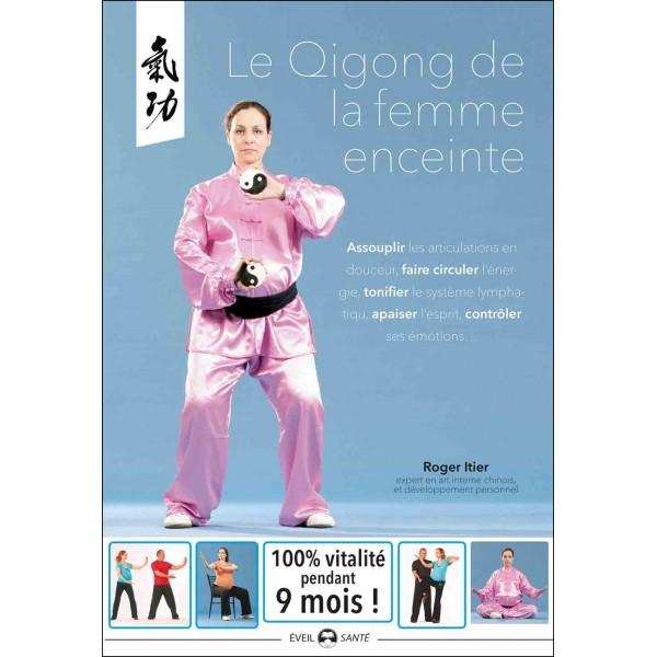 Le Qigong de la femme enceinte - Roger Itier