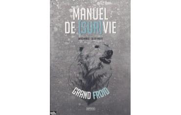 Manuel de (Sur)Vie, Grand Froid - David Manise & Julien Imbert