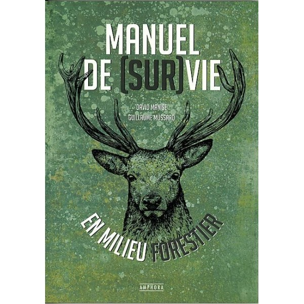 Manuel de (Sur)Vie en milieu Forestier - David Manise & Guillaume Mussard