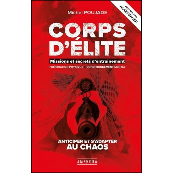Corps d'élite, missions et secrets d'entraînement - Michel Poujade