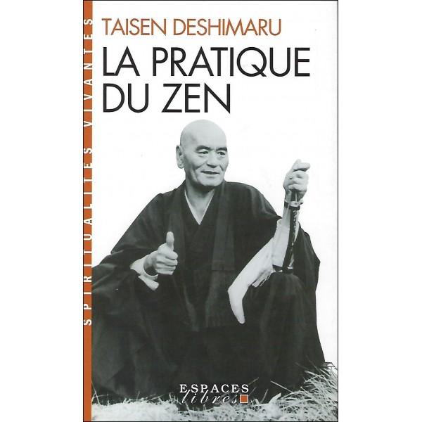 La pratique du Zen - Taisen Deshimaru