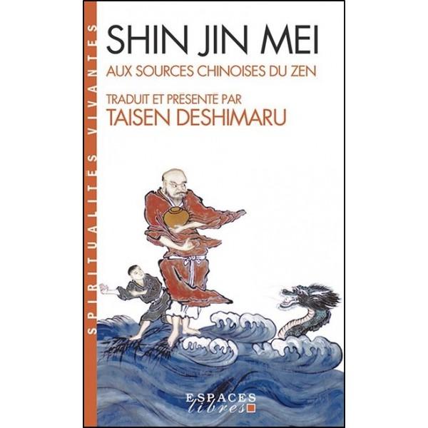 Shin Jin Mei, aux sources chinoises du Zen - Taisen Deshimaru