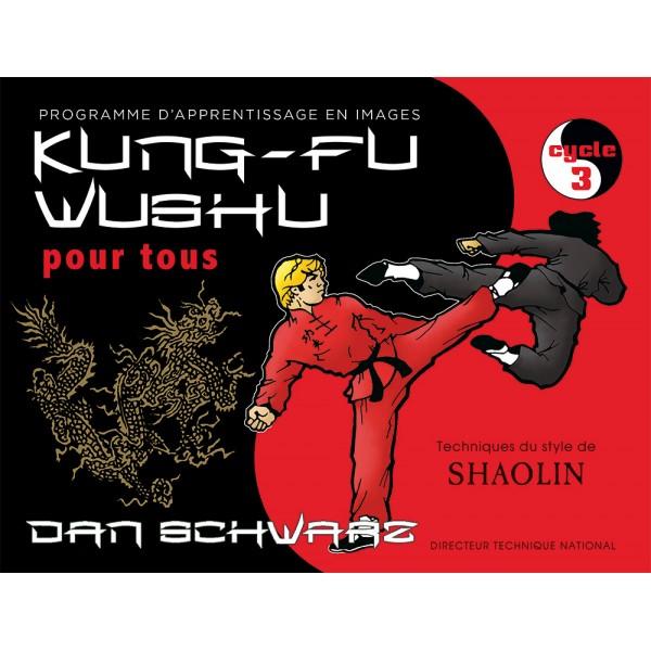 Kung-fu wushu en BD, style Shaolin 3eme cycle - Dan Schwarz