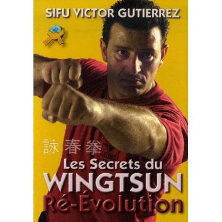 Les secrets du Wingtsun Ré-Evolution - Victor Gutierrez