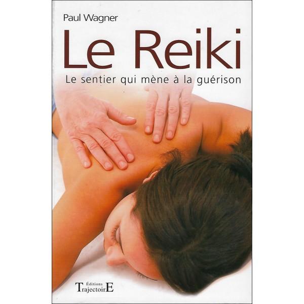 Le Reiki, le sentier qui mène à la guérison - Paul Wagner