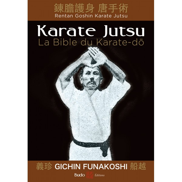 Karaté-Jutsu, la Bible du Karaté-dô - Gichin Funakoshi