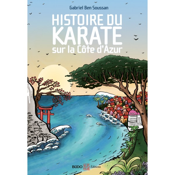 Histoire du Karaté sur la côte d'Azur - Gabriel Ben Soussan