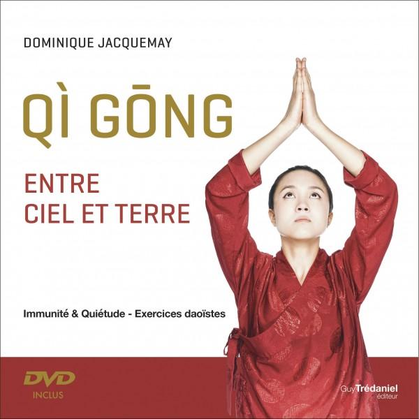 Qi Gong entre ciel et terre - Dominique Jacquemay (+dvd)