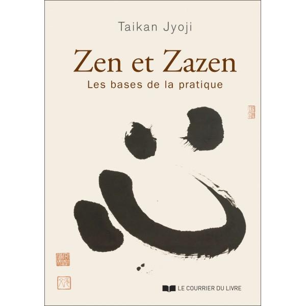 Zen et Zazen, les bases de la pratique - Taiken Jyoji