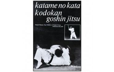 Katame No Kata, Kodokan Goshin Jitsu - Guy Pelletier, Claude Urvoy & Claude Hamot