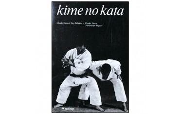 Kime No Kata - Guy Pelletier, Claude Urvoy & Claude Hamot
