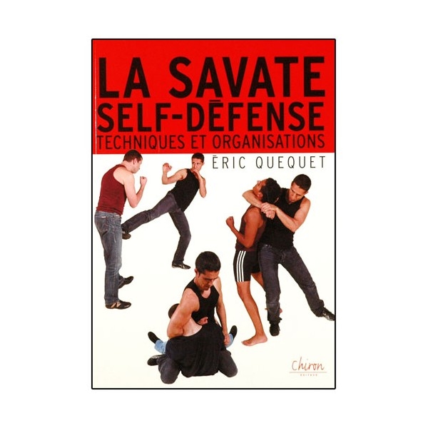 La Savate self-défense, tech. et organisations - Eric Quequet
