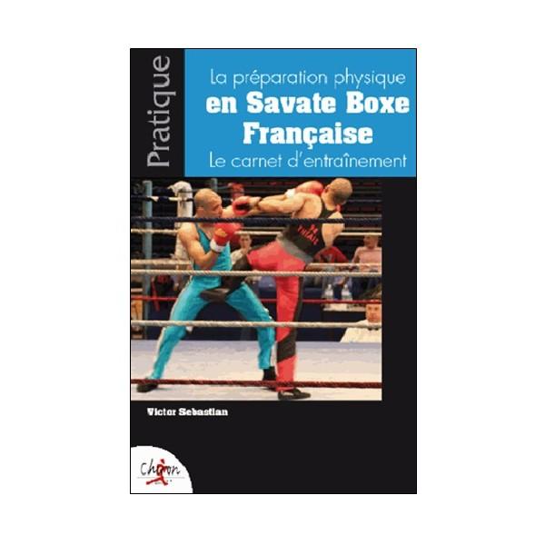 La prépa physique en Savate BF le carnet d'entraînement - Sebastiao