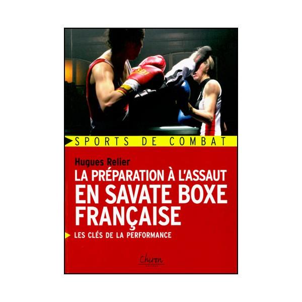 La préparation à l'assaut en Savate Boxe Française - H Relier