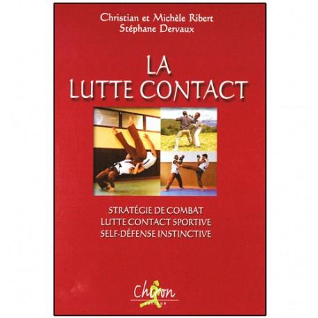 La Lutte Contact, stratégie de combat... - C & M Ribert/S. Dervaux