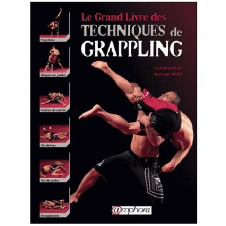 Le grand livre des techniques de Grappling - C. Rousseau & S. Weiss
