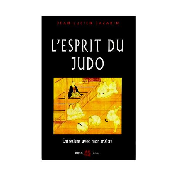 L'esprit du Judo, entretiens avec mon Maître (nouv ed) - JL Jazarin