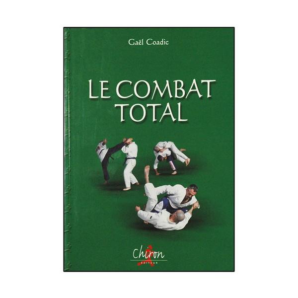 Le combat total - Gaël Coadic