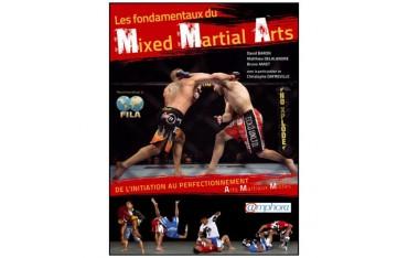 Les fondamentaux du Mixed Martial Arts, de l'initiation au perfectionnement - David Baron, Bruno Amat, Matthieu Delalandre