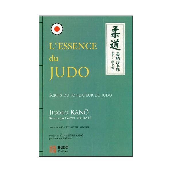 L'essence du judo, écrits du fondateur Jigoro Kano - réunis/G. Murata