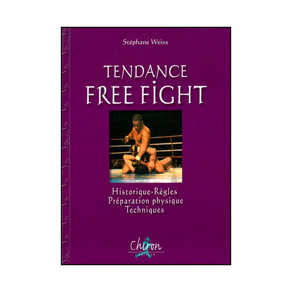 Tendance Free Fight, historique, règles, techniques - Weiss