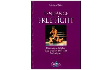 Tendance Free Fight, historique, règles, préparation physique, techniques - Stéphane Weiss