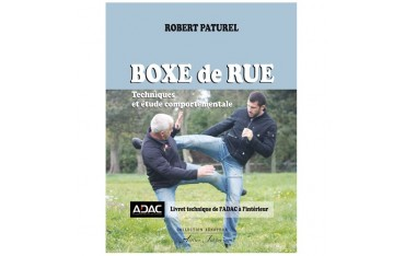 Boxe de rue volume 1 : techniques & étude comportementale - Robert Paturel