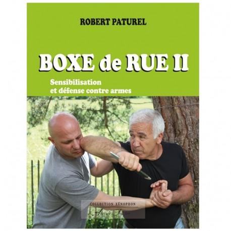 Boxe de rue vol.2: sensibilisation & défense contre armes - R Paturel