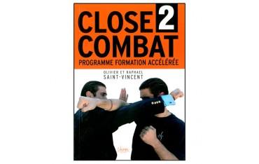Close Combat volume 2, programme formation accélérée - Olivier & Raphaël Saint-Vincent