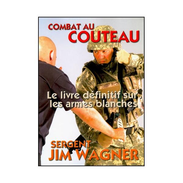 Combat au couteau - Jim Wagner