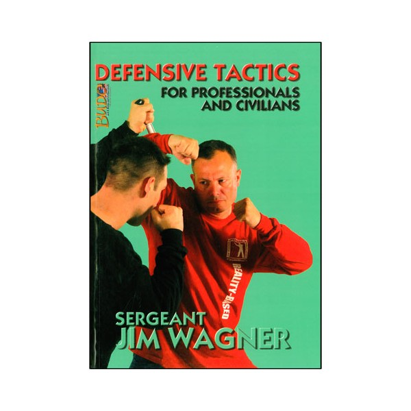 Defense tactics for professionals & civilians - J Wagner (Anglais)