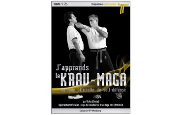 J'apprends le Krav-Maga, méthode officielle de self-défense, volume 1 programmes ceinture jaune - Richard Douieb