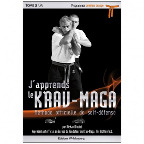 J'apprends le Krav-maga Vol.2 prog. orange - R Douieb