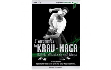 J'apprends le Krav-Maga, méthode officielle de self-défense, volume 3 programmes ceinture verte - Richard Douieb