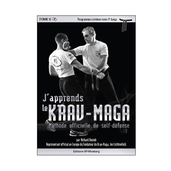 J'apprends le Krav-maga Vol.6 prog. noire 1er darga - R Douieb