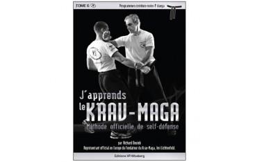 J'apprends le Krav-Maga, méthode officielle de self-défense, volume 6 programmes ceinture noire 1ère darga - Richard Douieb