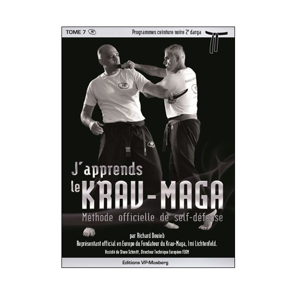 J'apprends le Krav-maga Vol.7 prog. noire 2eme darga - R Douieb