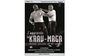 J'apprends le Krav-Maga, méthode officielle de self-défense, volume 7 programmes ceinture noire 2ème darga - Richard Douieb