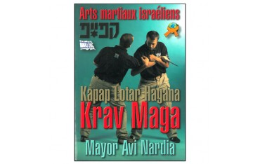 Krav Maga Kapap Lotar Hagana, Arts Martiaux israéliens - Mayor Avi Nardia