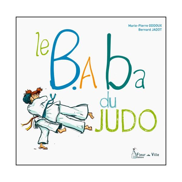 Le B.A Ba du Judo - Oddoux & Jadot