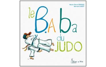 Le B.A Ba du Judo - Marie-Pierre Oddoux & Bernerd Jadot