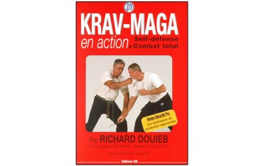 Krav-Maga en action, self-défense & combat total - Richard Douieb